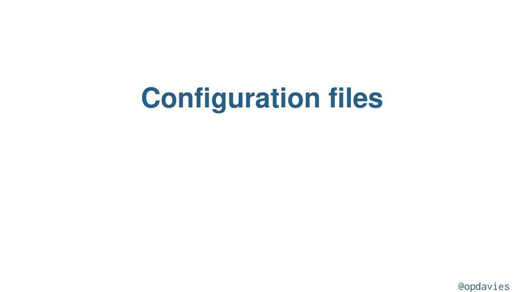 Configuration files @opdavies