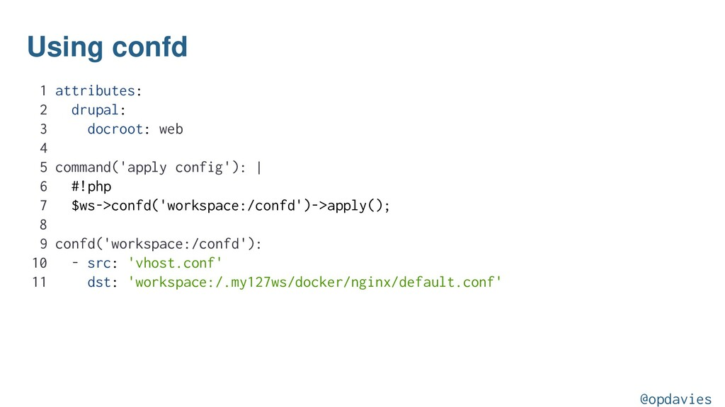 Using confd 1 attributes: 2 drupal: 3 docroot: ...