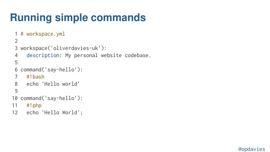 Running simple commands 1 # workspace.yml 2 3 w...