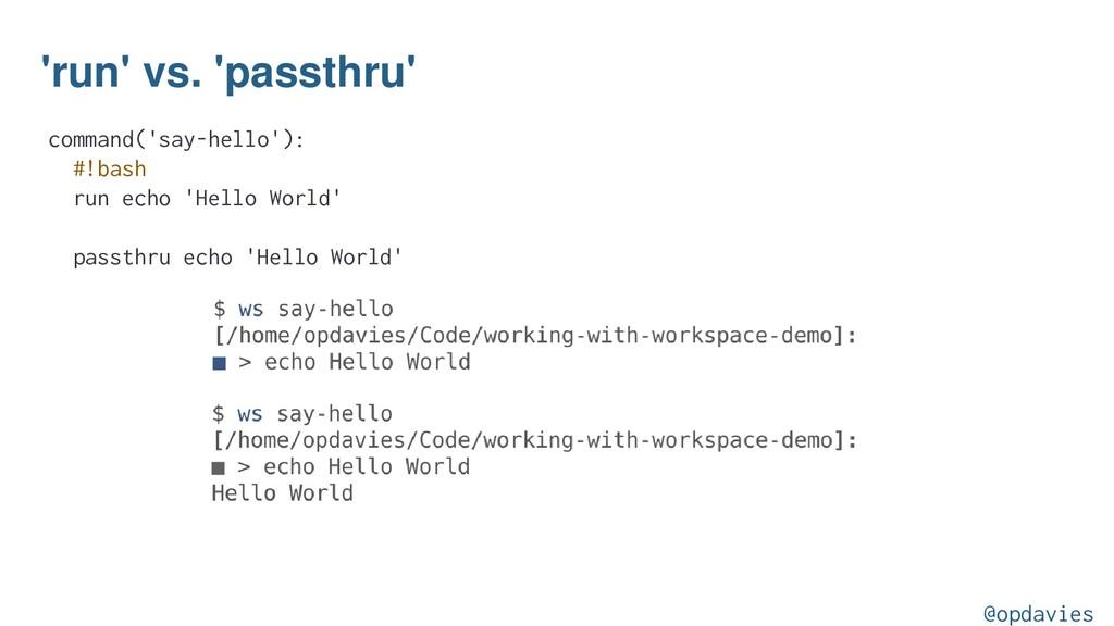 'run' vs. 'passthru' command('say-hello'): #!ba...