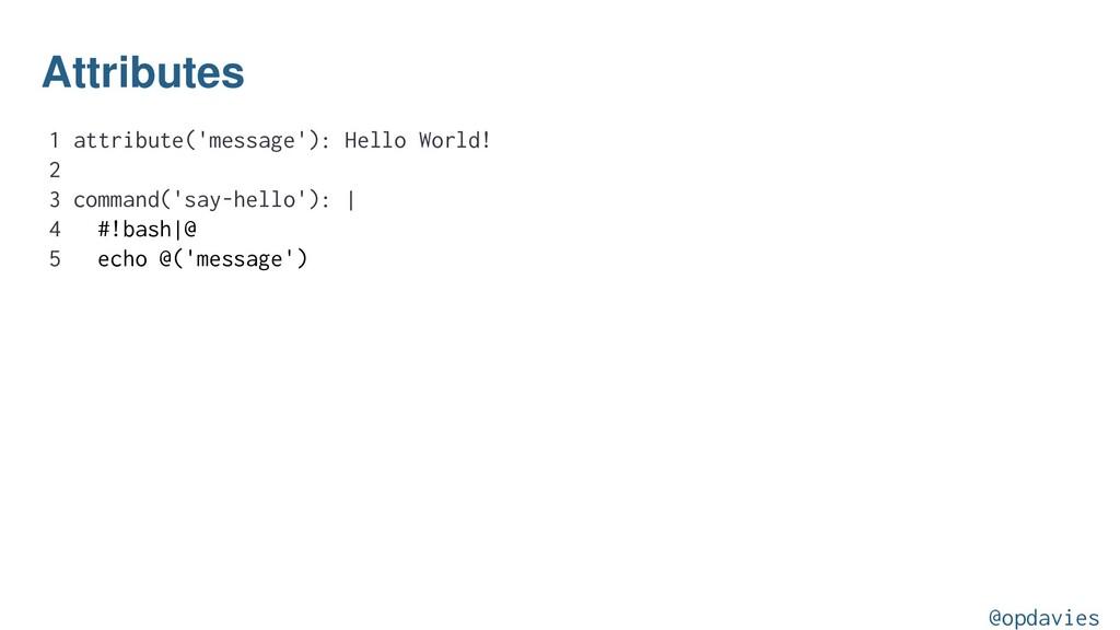 Attributes 1 attribute('message'): Hello World!...