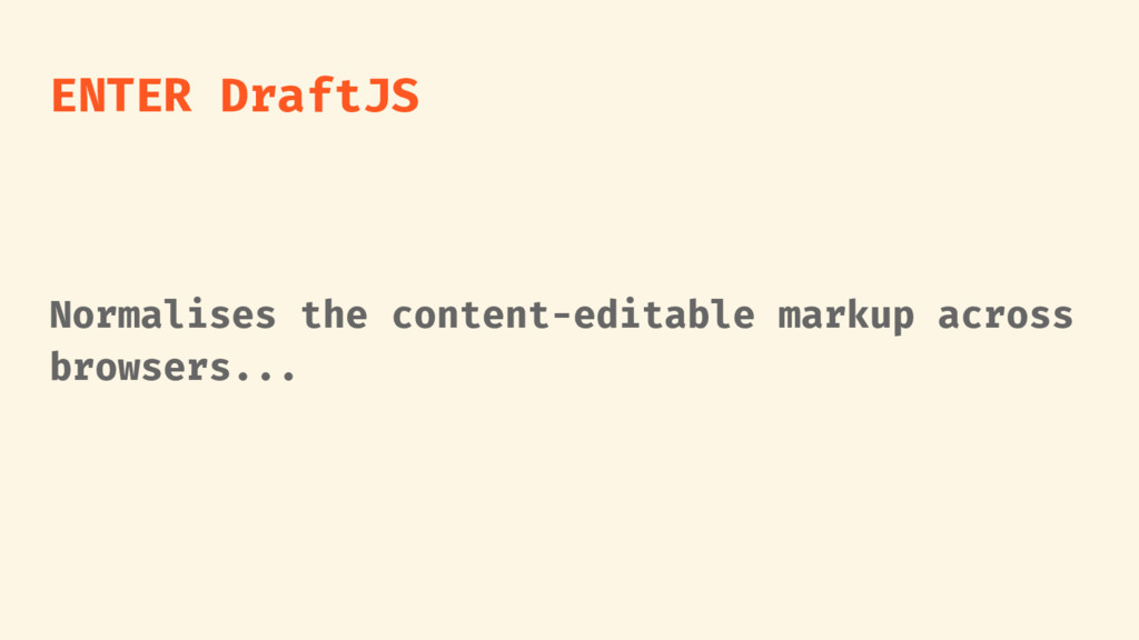 ENTER DraftJS Normalises the content-editable m...