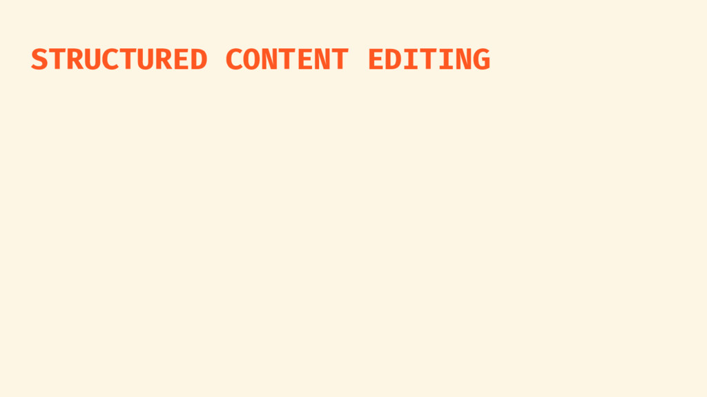 STRUCTURED CONTENT EDITING