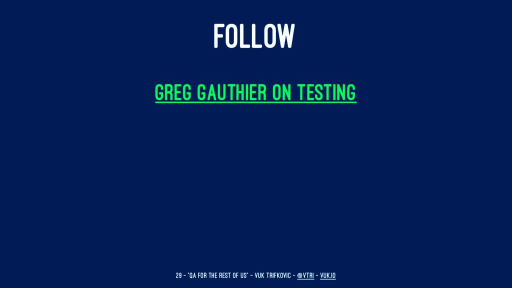 "FOLLOW Greg Gauthier on Testing 29 — ""QA for th..."