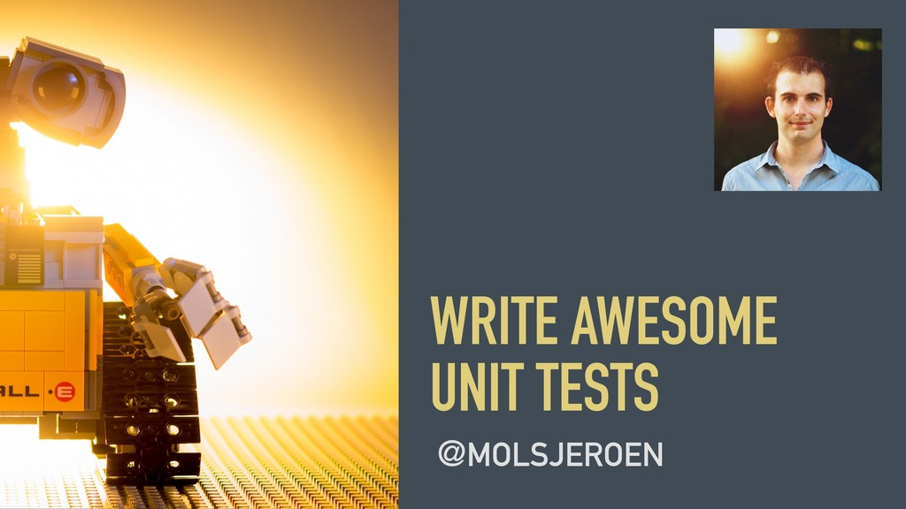 @MOLSJEROEN WRITE AWESOME UNIT TESTS