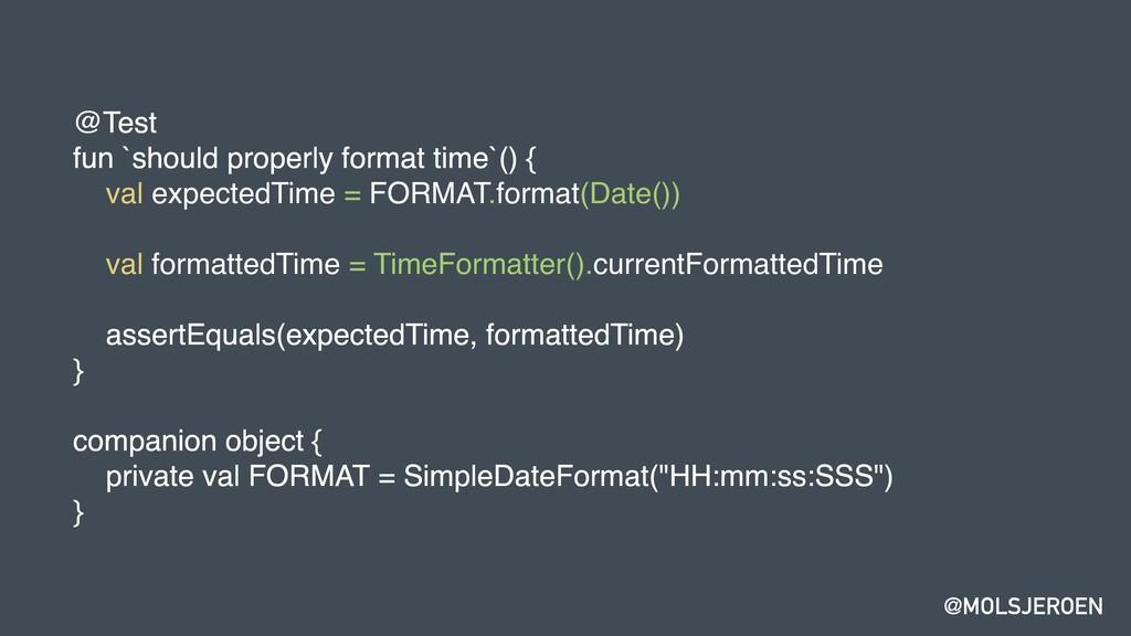 @MOLSJEROEN @Test fun `should properly format t...