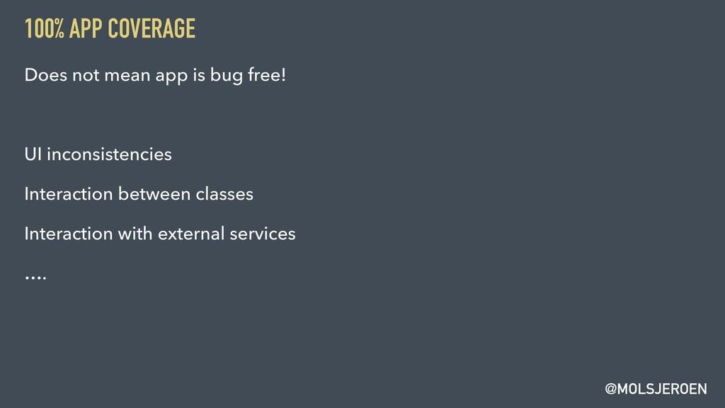 @MOLSJEROEN 100% APP COVERAGE Does not mean app...