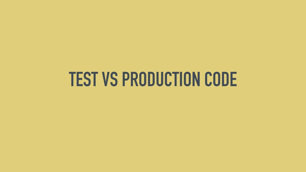 TEST VS PRODUCTION CODE
