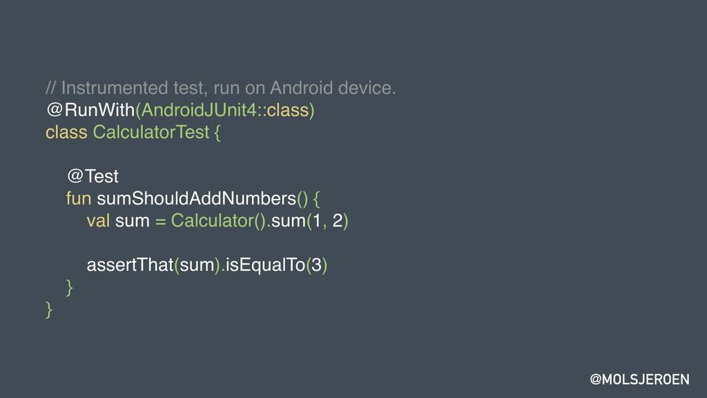 @MOLSJEROEN // Instrumented test, run on Androi...