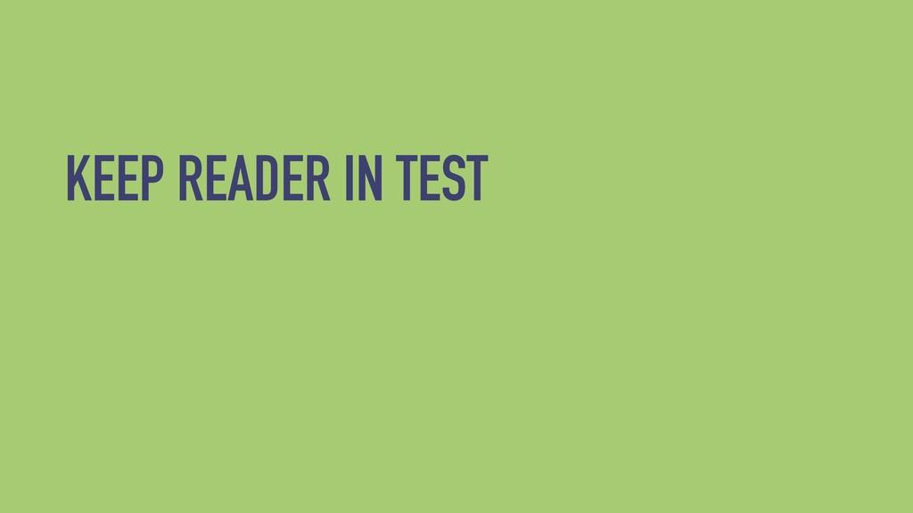 KEEP READER IN TEST