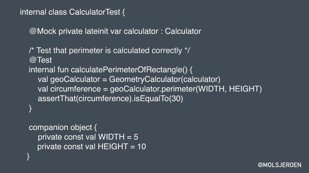 @MOLSJEROEN internal class CalculatorTest { @Mo...