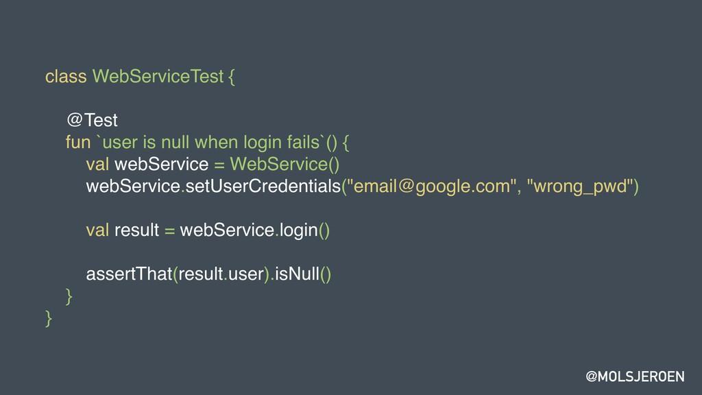 @MOLSJEROEN class WebServiceTest { @Test fun `u...