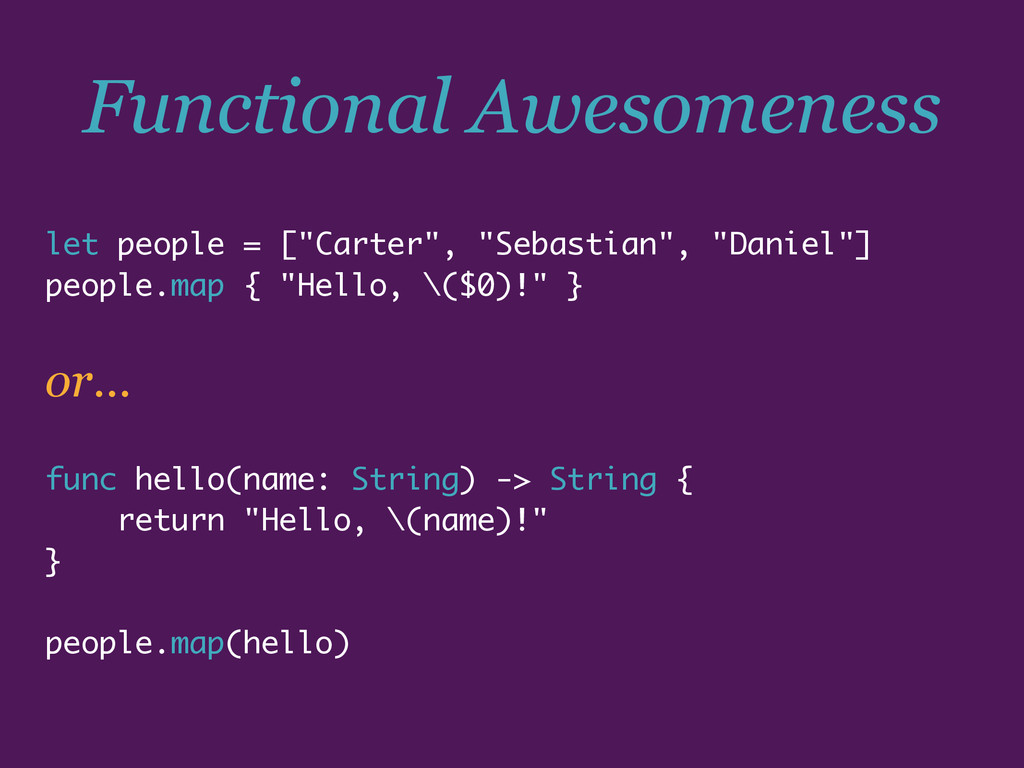 "Functional Awesomeness let people = [""Carter"", ..."