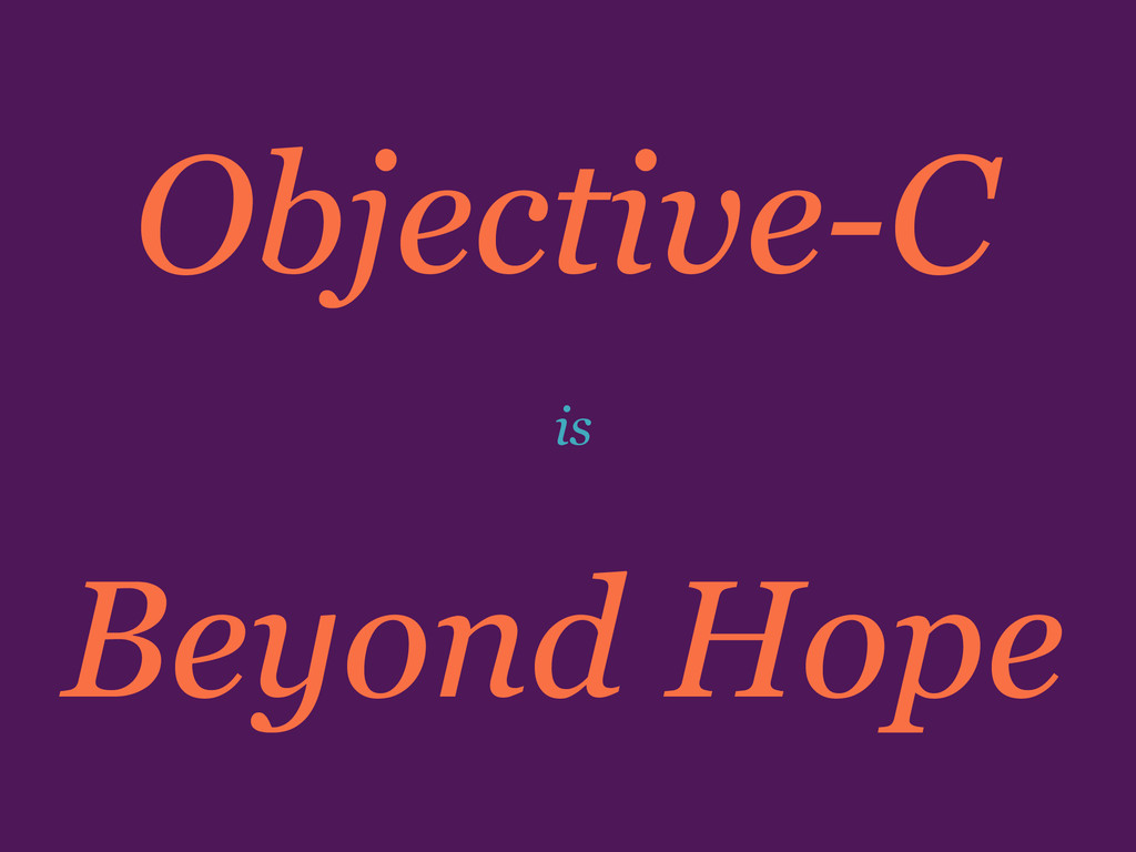 Beyond Hope Objective-C is