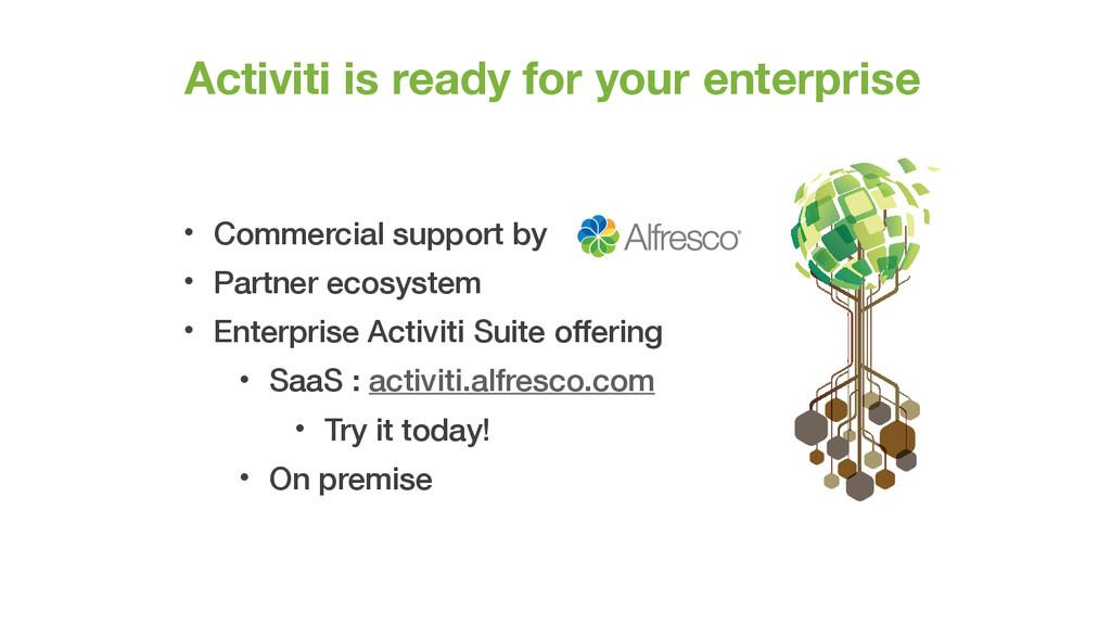 Activiti is ready for your enterprise • Commerc...
