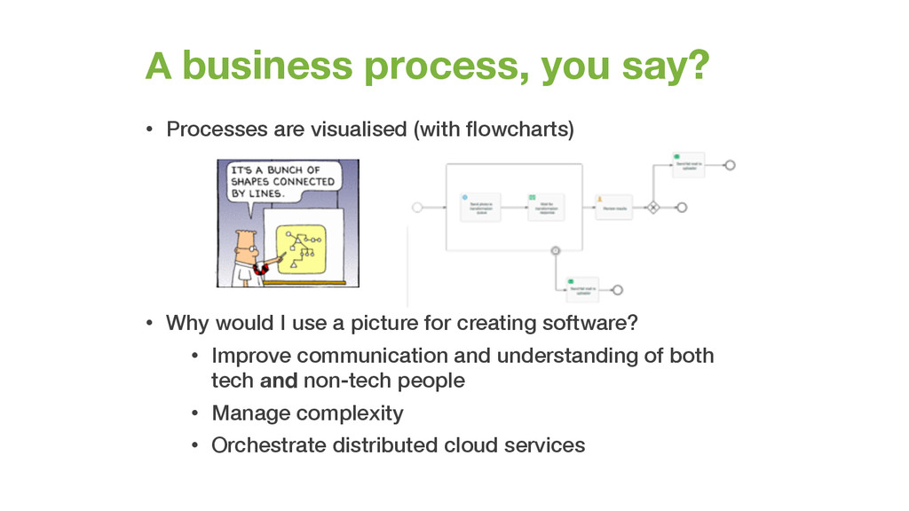 A business process, you say? • Processes are vi...