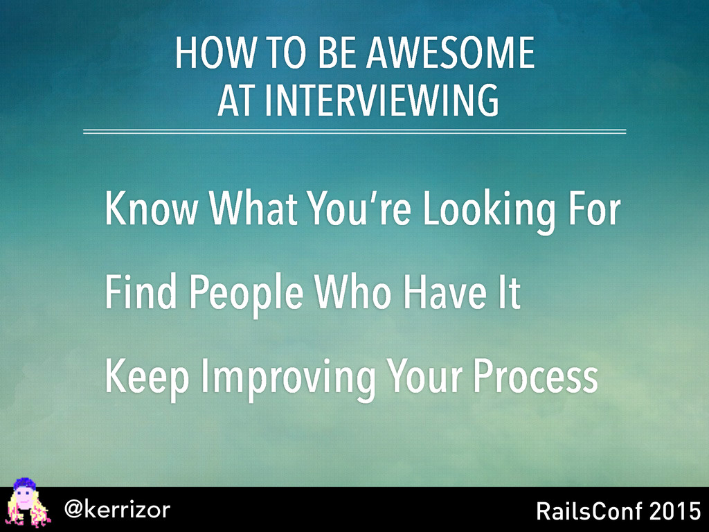 @kerrizor RailsConf 2015 HOW TO BE AWESOME AT I...