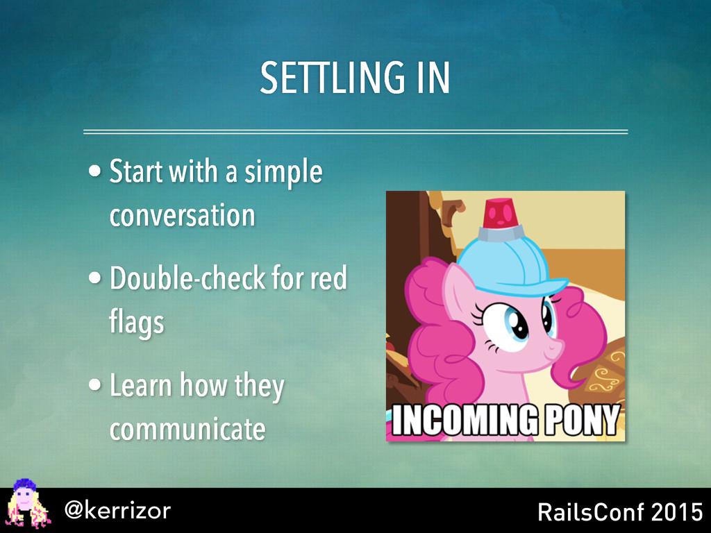 @kerrizor RailsConf 2015 SETTLING IN • Start wi...
