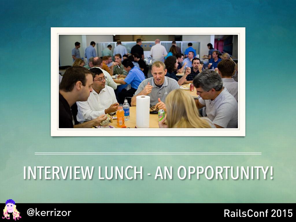 @kerrizor RailsConf 2015 INTERVIEW LUNCH - AN O...