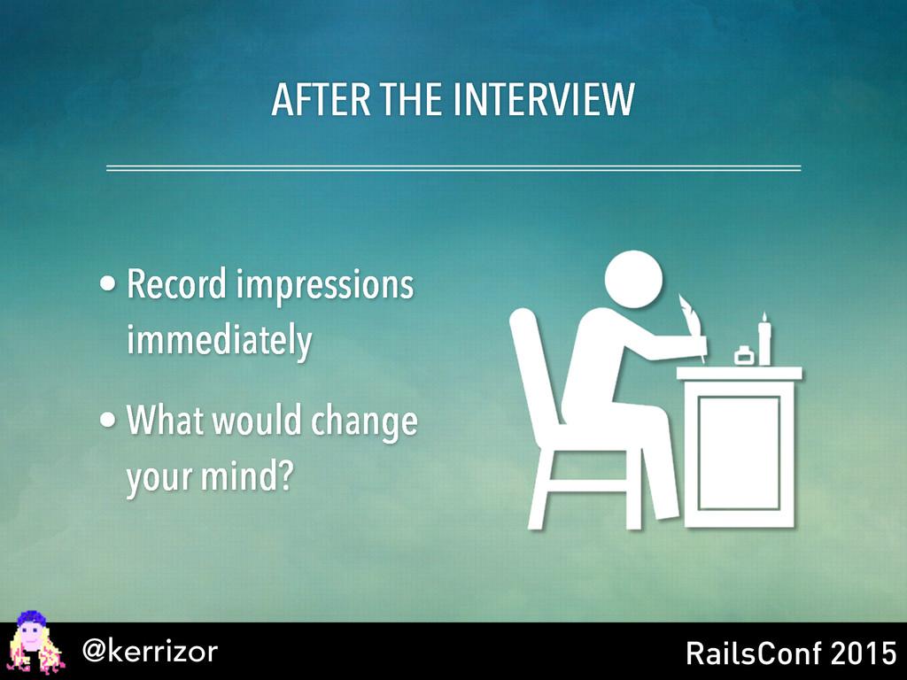 @kerrizor RailsConf 2015 AFTER THE INTERVIEW • ...