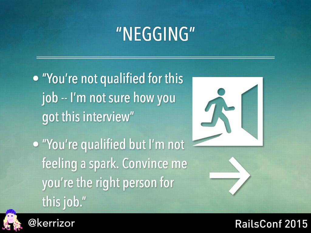 """@kerrizor RailsConf 2015 """"NEGGING"""" • """"You're no..."""
