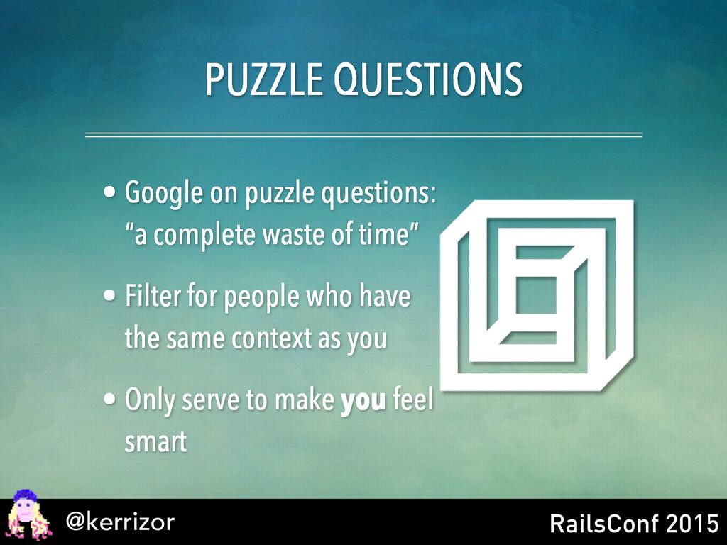 @kerrizor RailsConf 2015 PUZZLE QUESTIONS • Goo...