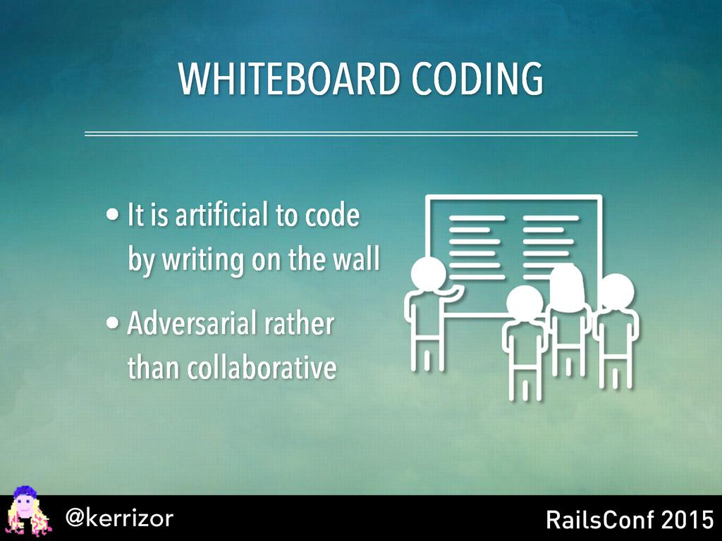 @kerrizor RailsConf 2015 WHITEBOARD CODING • It...