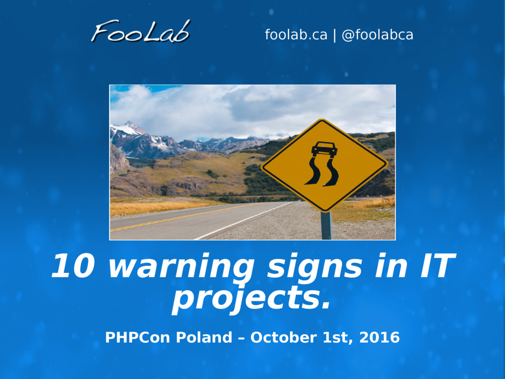 foolab.ca | @foolabca 10 warning signs in IT pr...