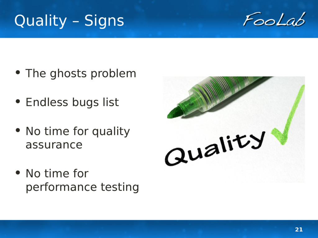 21 Quality – Signs • The ghosts problem • Endle...