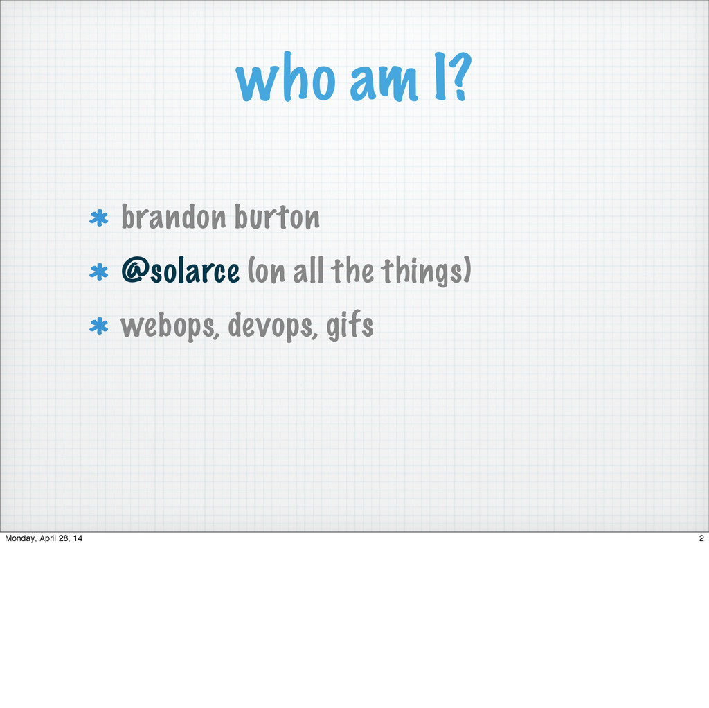 who am I? brandon burton @solarce (on all the t...