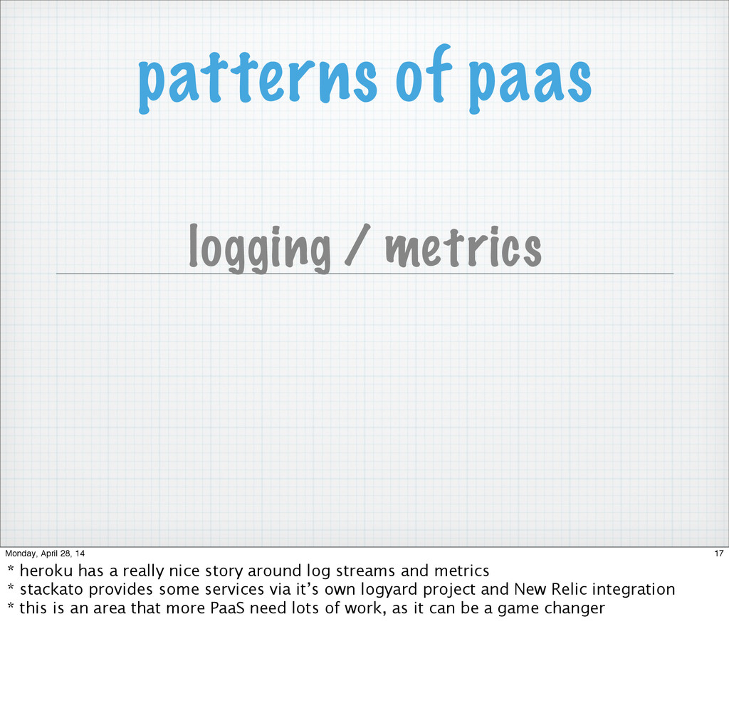 patterns of paas logging / metrics 17 Monday, A...
