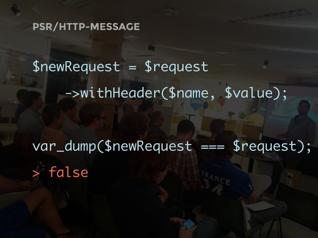 $newRequest = $request ->withHeader($name, $val...