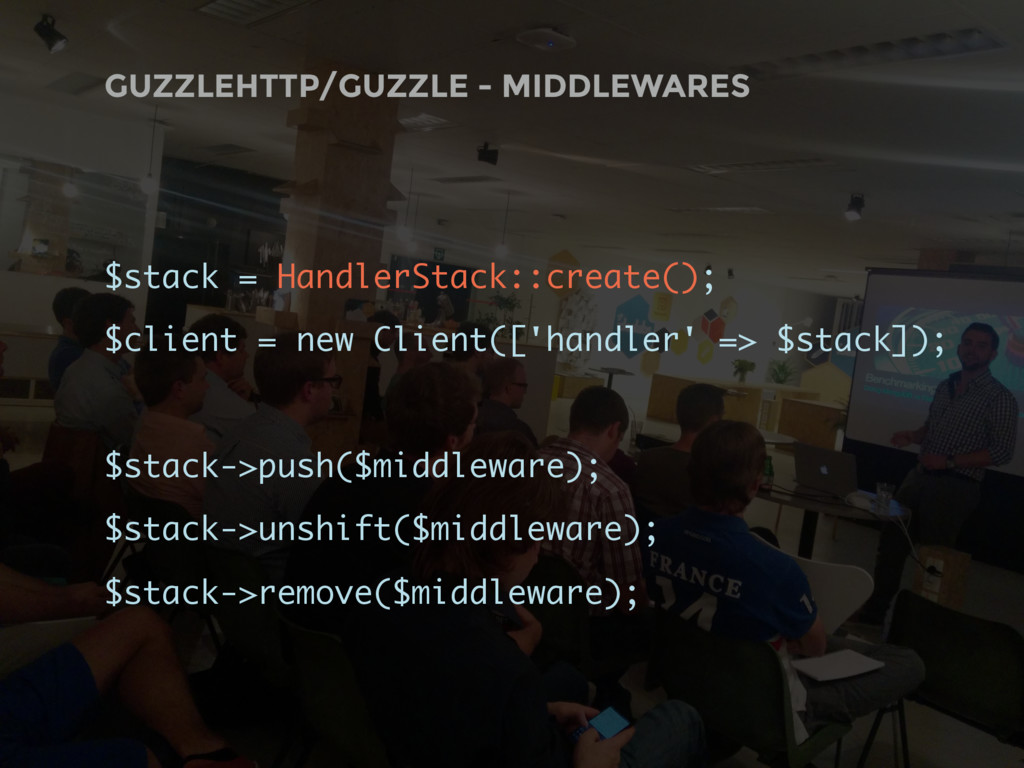 GUZZLEHTTP/GUZZLE - MIDDLEWARES $stack = Handle...