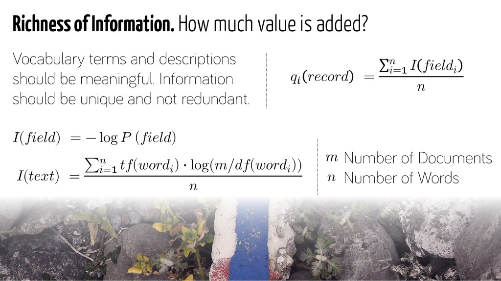 Richness of Information. How much value is adde...