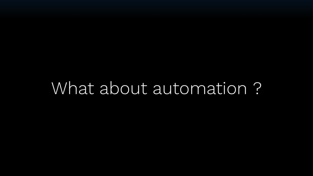 What about automation ?