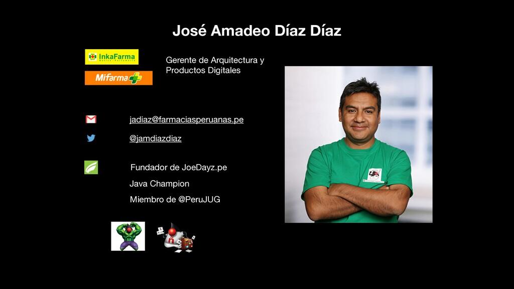 José Amadeo Díaz Díaz Gerente de Arquitectura y...