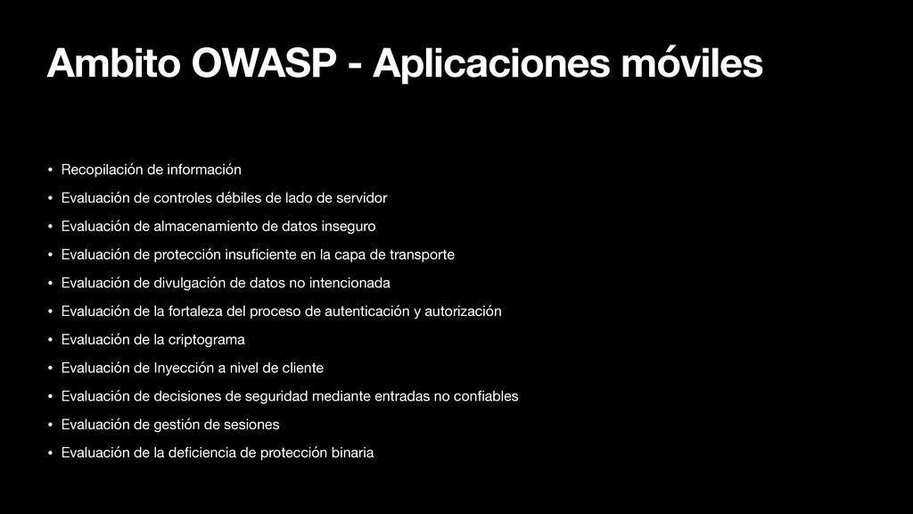 Ambito OWASP - Aplicaciones móviles • Recopilac...