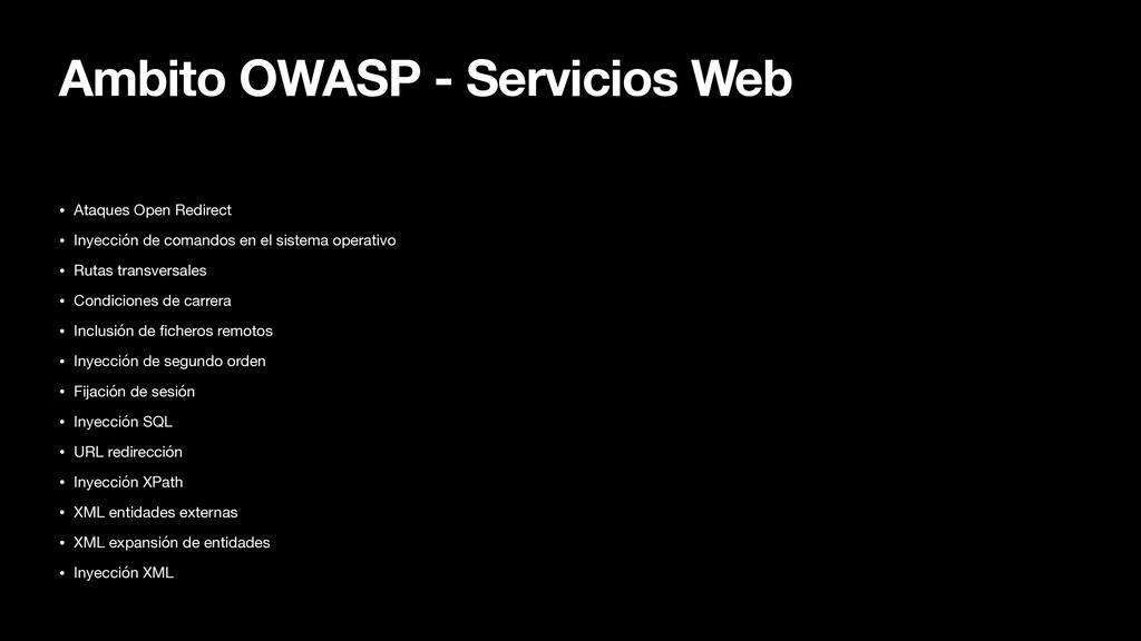 Ambito OWASP - Servicios Web • Ataques Open Red...
