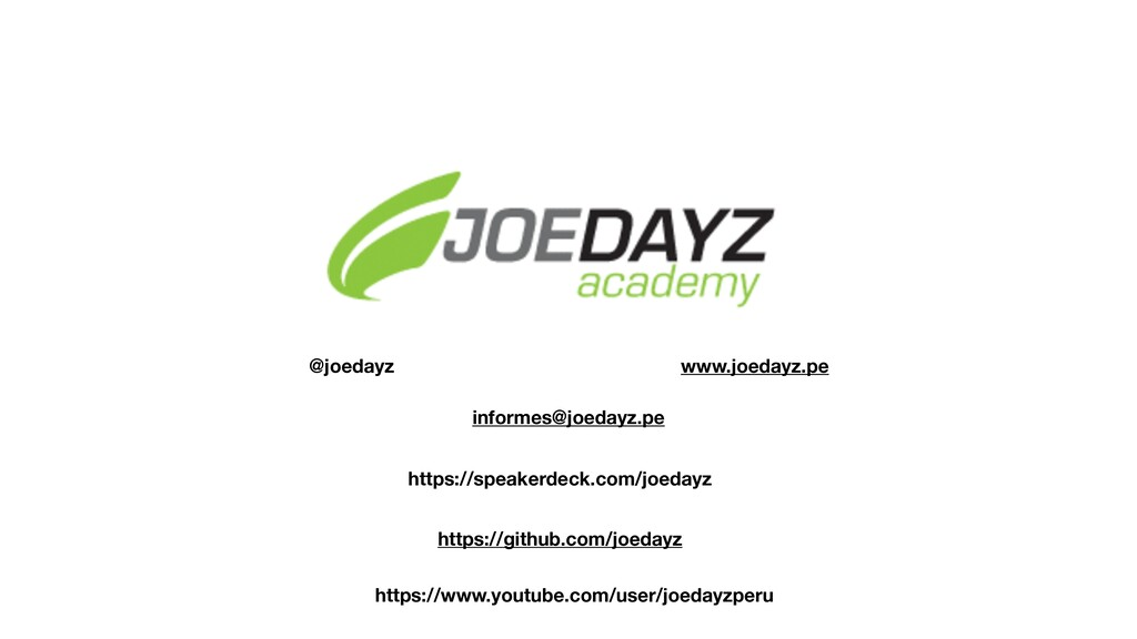 @joedayz informes@joedayz.pe www.joedayz.pe htt...