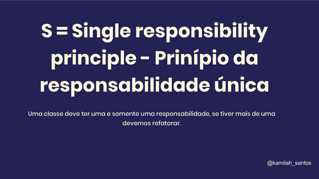 S = Single responsibility principle - Prinípio ...