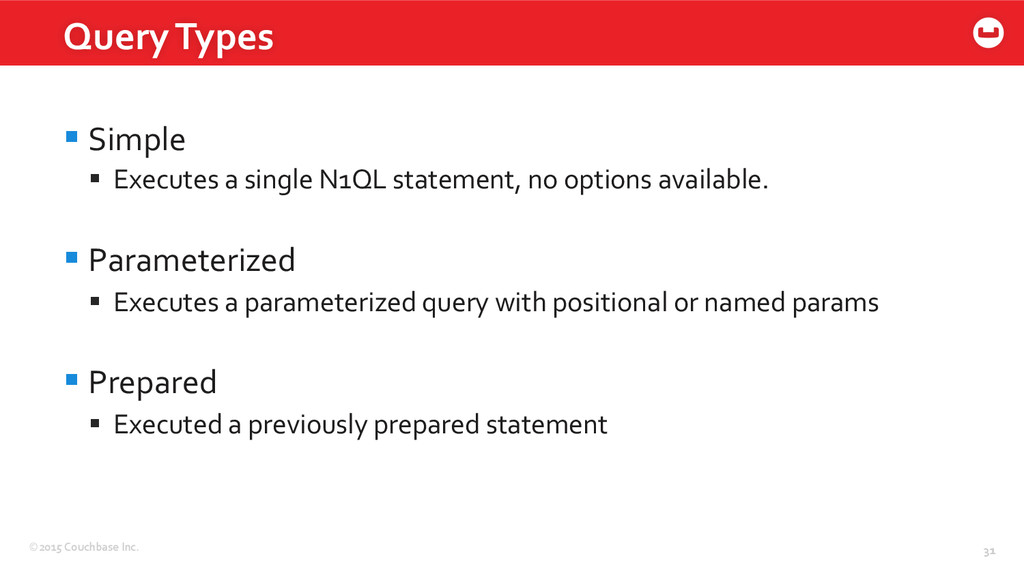 ©2015 Couchbase Inc.  31  §Simple...