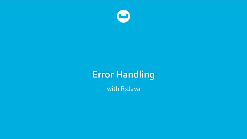 Error Handling  with RxJava