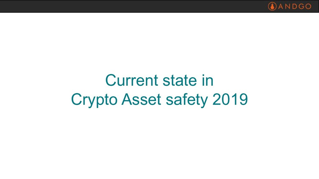 Current state in Crypto Asset safety 2019