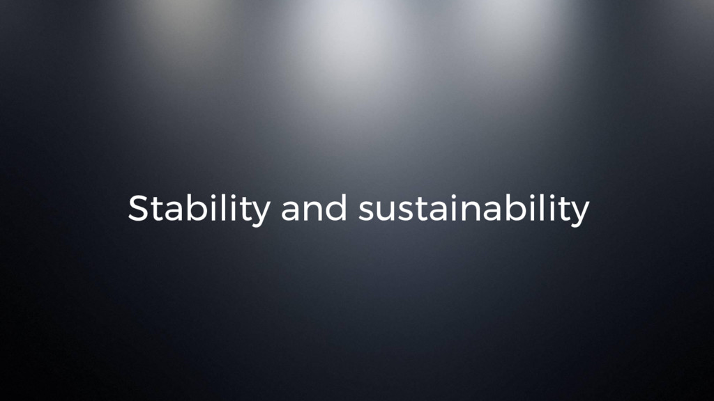 Stability and sustainability
