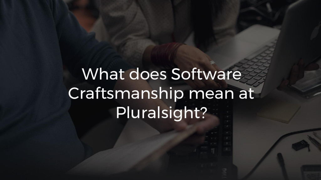 What does Software Craftsmanship mean at Plural...
