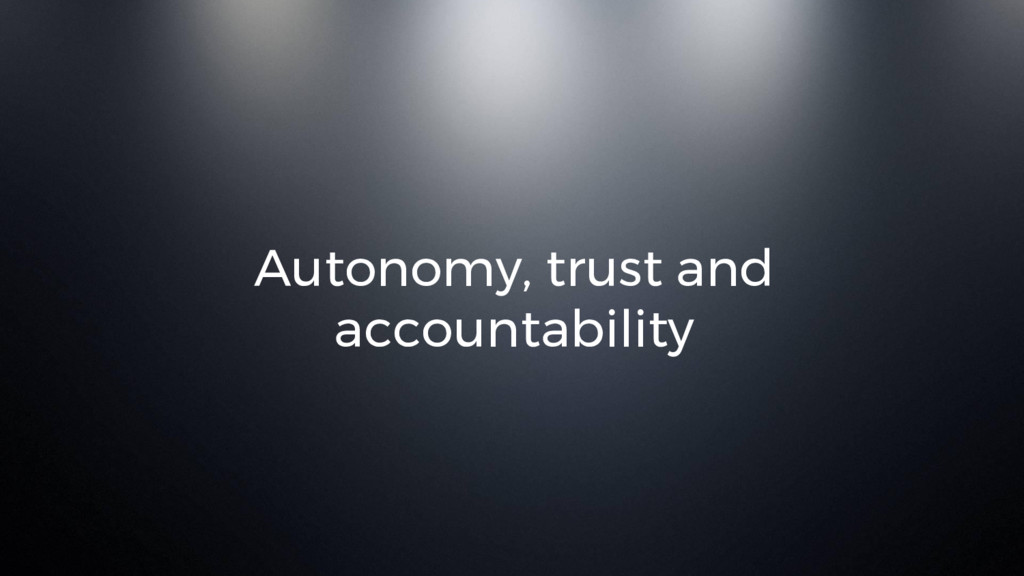 Autonomy, trust and accountability