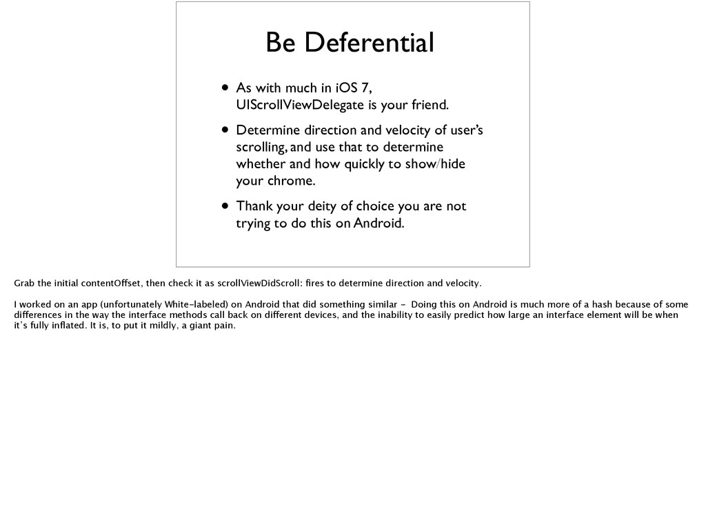 Be Deferential	 