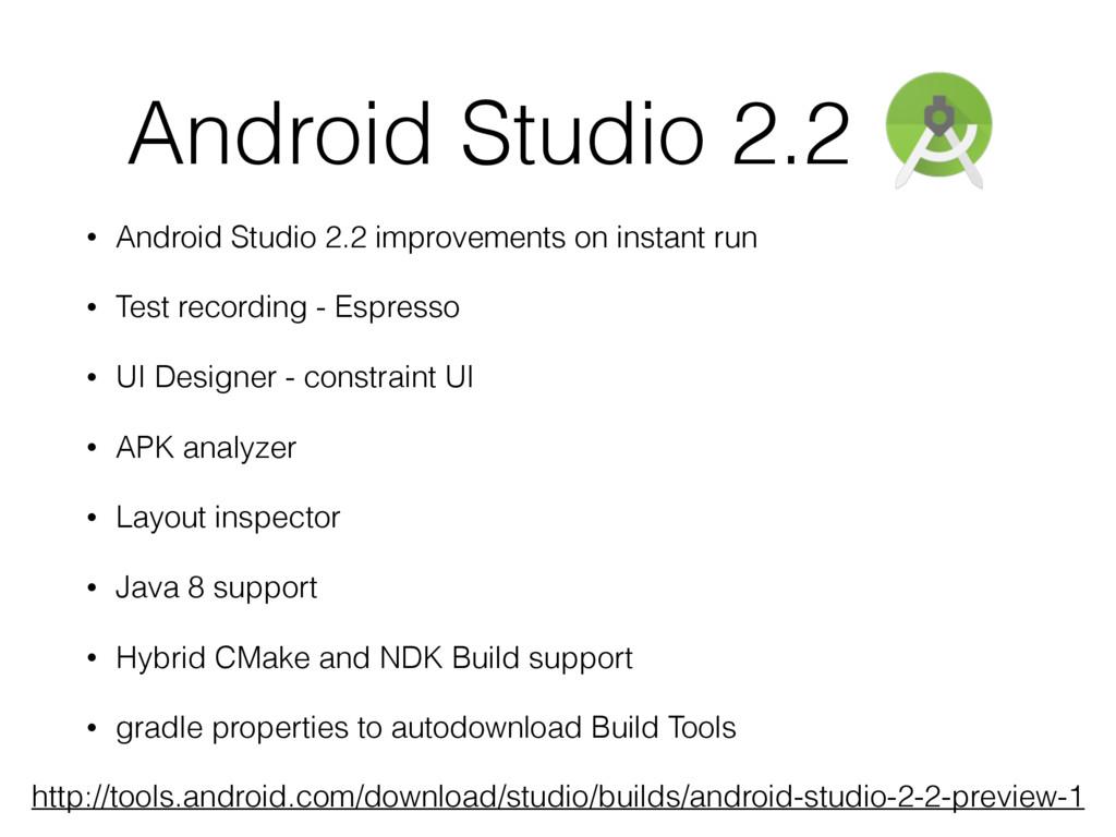 Android Studio 2.2 • Android Studio 2.2 improve...