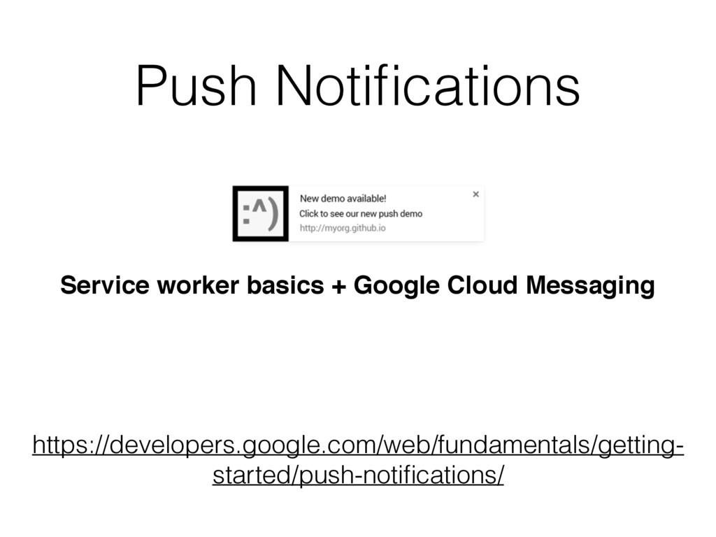 Push Notifications Service worker basics + Googl...