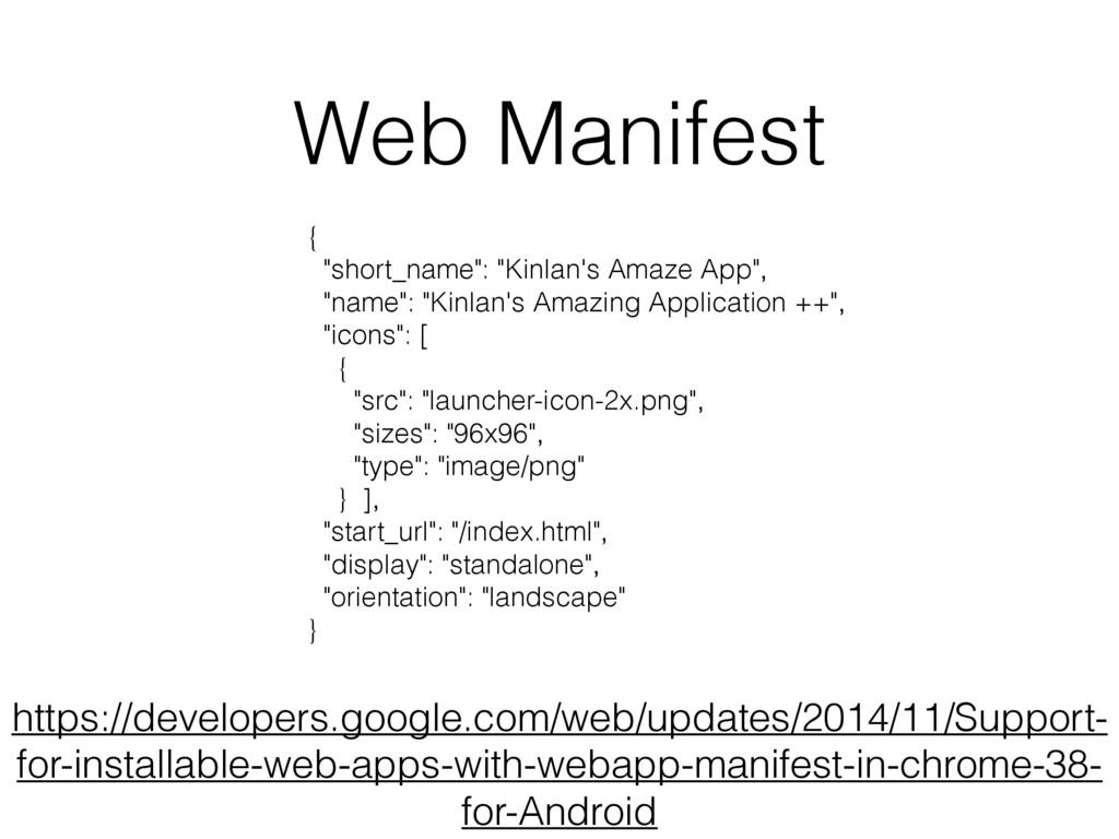 Web Manifest https://developers.google.com/web/...